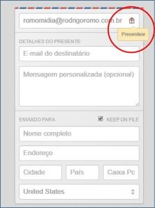"""Para presentear alguém, basta clicar no ícone do """"embrulho de presente"""" ao lado do seu email de cadastro e preencher os campos abaixo com os dados de seu amigo."""